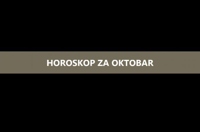 HOROSKOP ZA OKTOBAR 2016