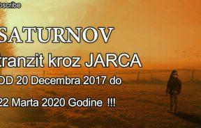 SATURNOV tranzit kroz JARCA OD 20 Decembra 2017 do 22 Marta 2020 Godine !!!