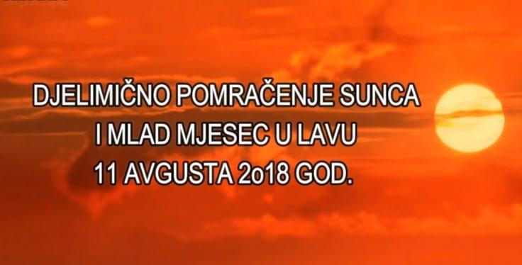 DJELIMIČNO POMRAČENJE SUNCA I MLAD MJESEC U LAVU 11. AUGUSTA 2018. GOD.