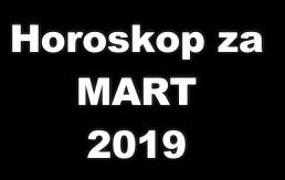 ASTROLOŠKA PROGNOZA ZA MJESEC MART 2019 GODINE