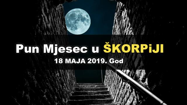Pun Mjesec u Škorpiji 18. maja 2019