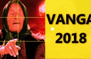 Proročanstvo Baba Vanga 2018