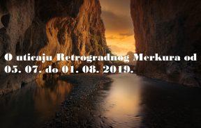 O utjecaju Retrogradnog Merkura od 05. 07. do 01. 08. 2019.